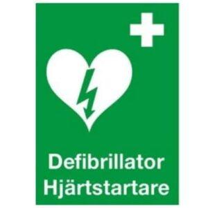 Skylt Hjärtstartare - Defibrillator